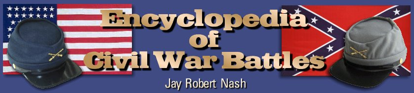 The Encyclopedia of Civil War Battles